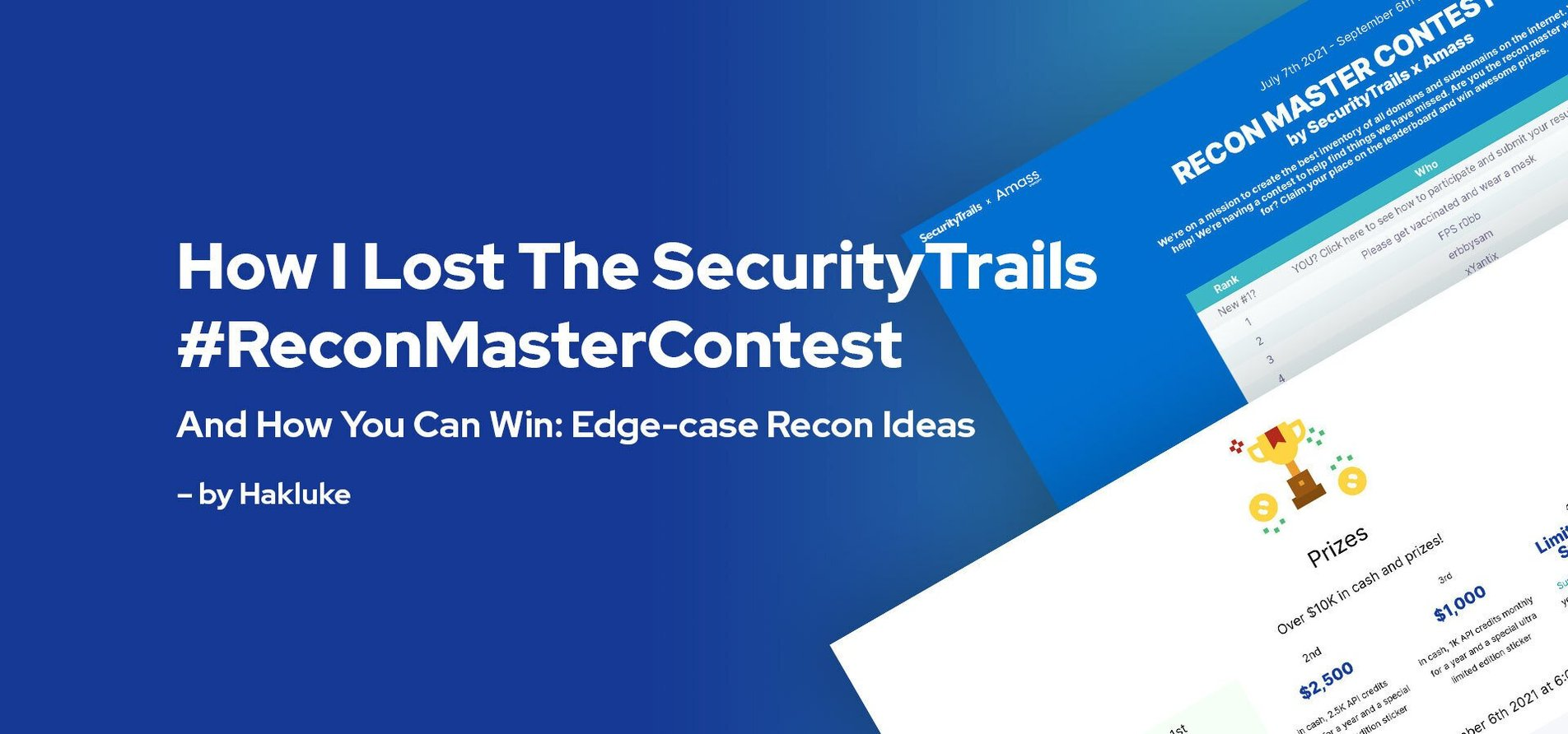 How I Lost the SecurityTrails #ReconMaster Contest, and How You Can Win: Edge-Case Recon Ideas.