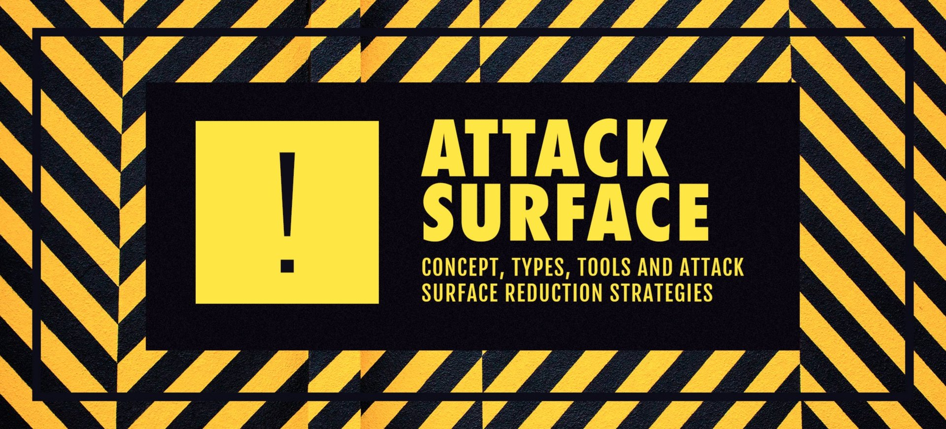 Attack Surface: Concept, Types, Tools and Attack Surface