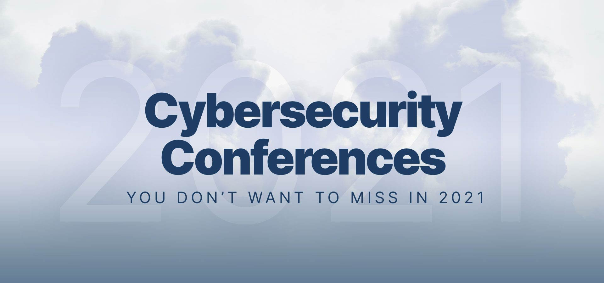 List Of All Cybersecurity Conferences To Attend In 2020