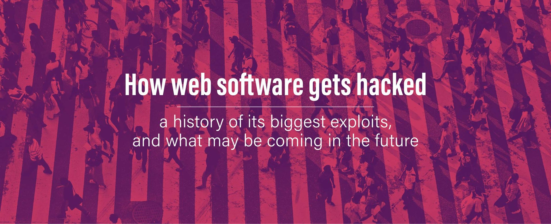 How web software gets hacked — a history of its biggest