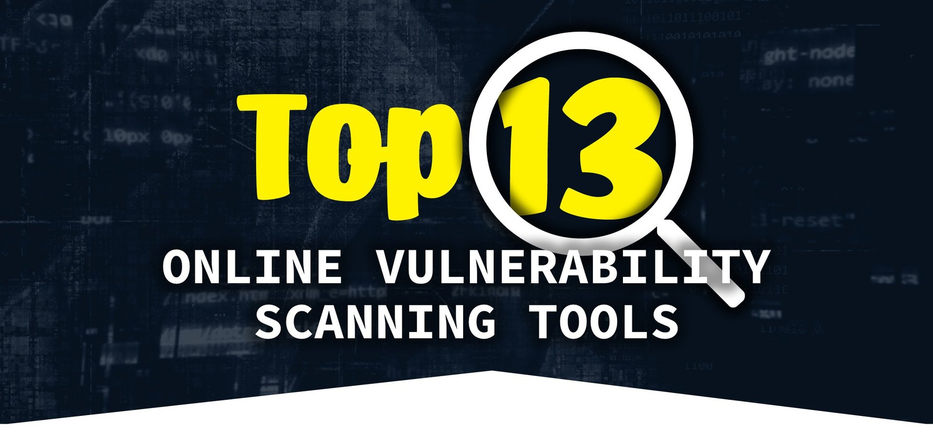 13 Online Vulnerability Scanning Tools to Scan your Website