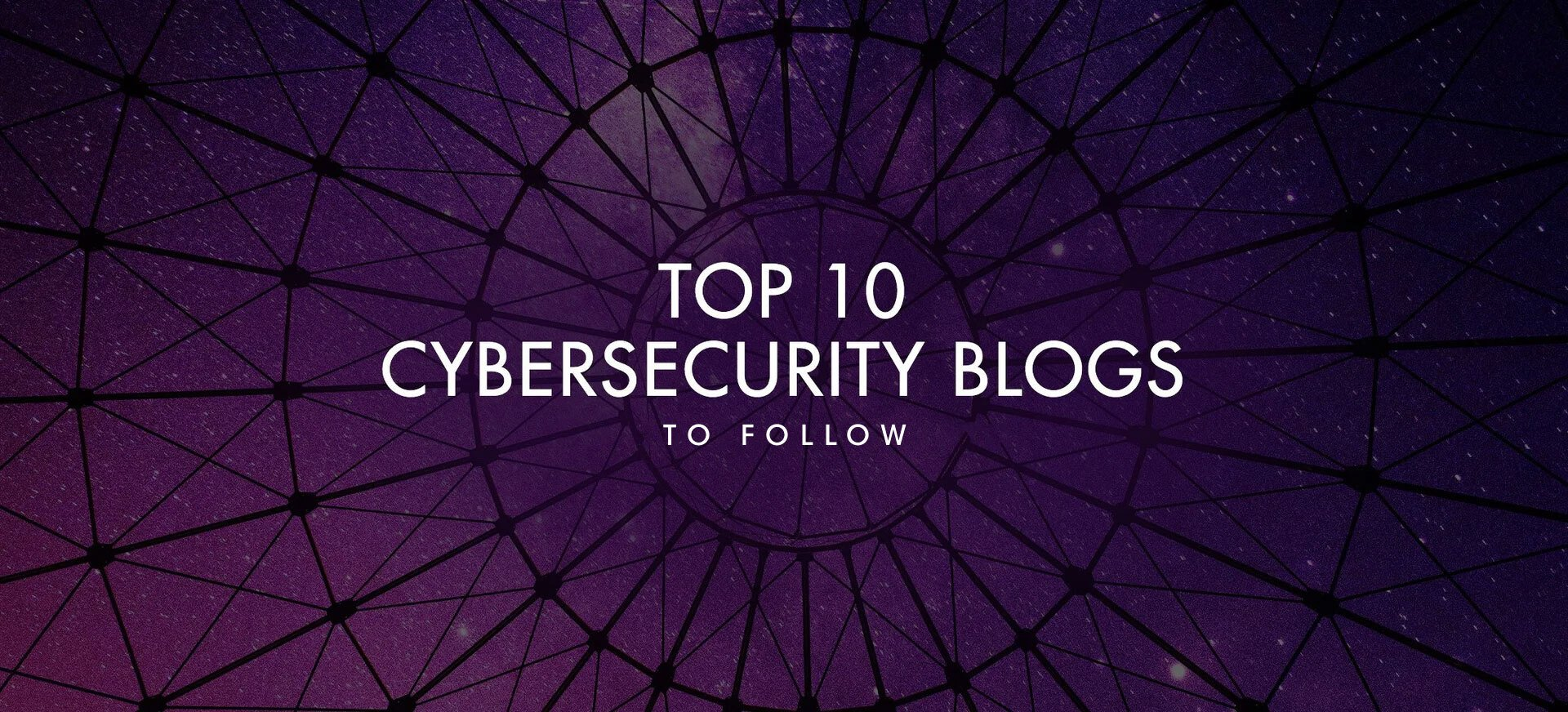 Top 10 Cybersecurity Blogs to Follow in 2020.