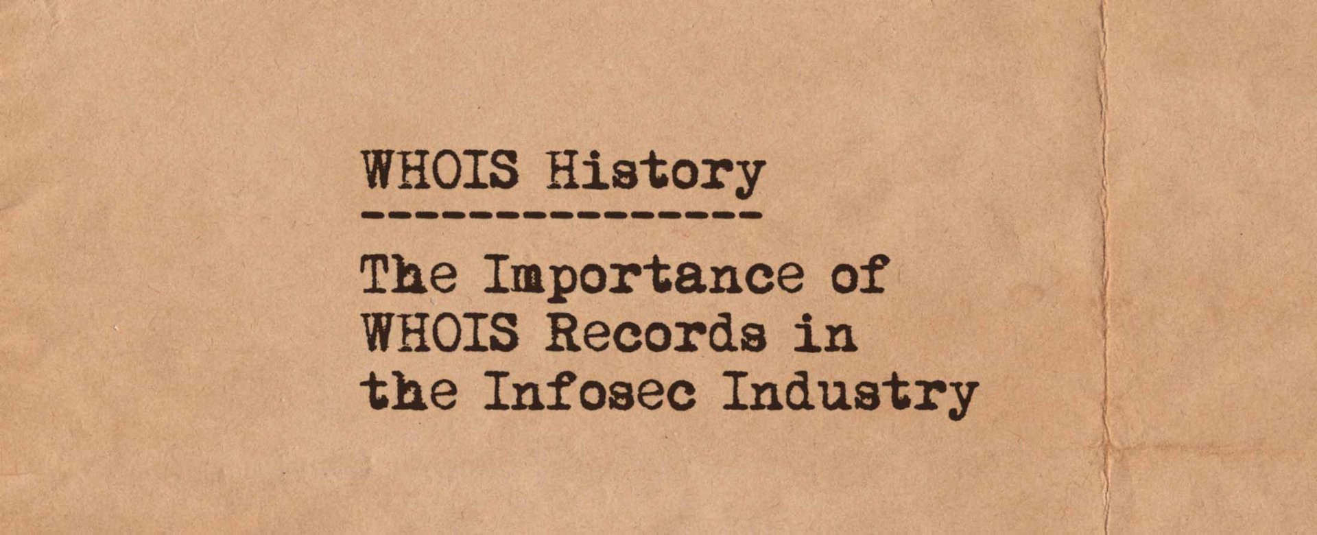 WHOIS History: The Importance of WHOIS Records in the Infosec Industry