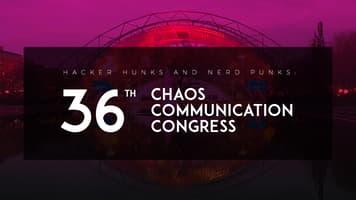 Hacker Hunks and Nerd Punks: 36th Chaos Communication Congress