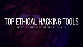 Top 15 Ethical Hacking Tools Used by Infosec Professionals