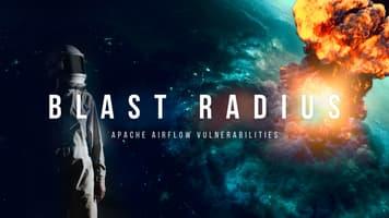 Blast Radius: Apache Airflow Vulnerabilities