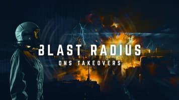 Blast Radius: DNS Takeovers