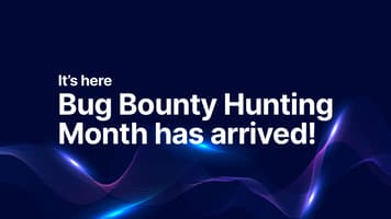 It's Here: Bug Bounty Hunting Month Has Arrived