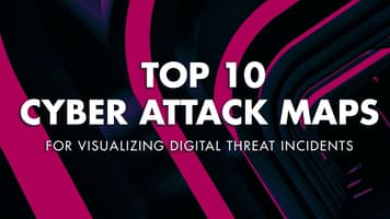 Top 10 Cyber Attack Maps for Visualizing Digital Threat Incidents