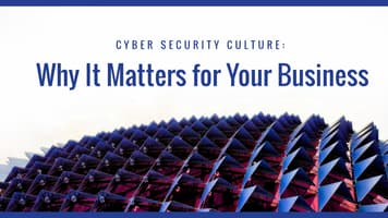 Cyber Security Culture: Why It Matters for Your Business