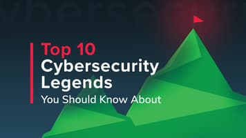Top 10 Cybersecurity Legends You Should Know About
