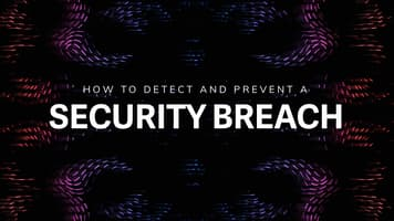 How to Detect and Prevent a Security Breach
