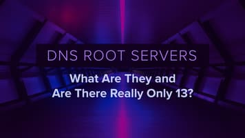 DNS Root Servers: What Are They and Are There Really Only 13?