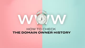 Whois History: How to Check the Domain Owner History