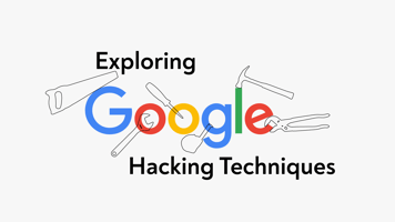 Most popular Google Hacking Techniques - Top Google Dorks and Hacks