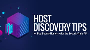 Host Discovery Tips for Bug Bounty Hunters with the SecurityTrails API