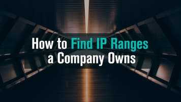 How to Find IP Ranges a Company Owns and Company IP addresses