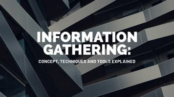Information Gathering: Concept, Techniques and Tools explained