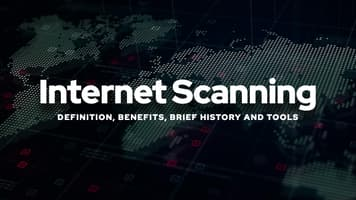 Internet Scanning: Definition, Benefits, Brief History and Tools