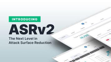 Introducing ASRv2: The Next Level in Attack Surface Reduction