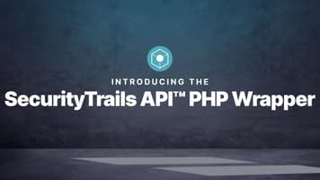 Introducing the SecurityTrails API™ PHP Wrapper