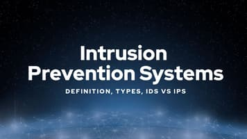 Intrusion Prevention Systems: Definition, Types, IDS vs. IPS
