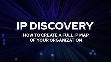 IP Discovery: How to Create a Full IP Map of Your Organization