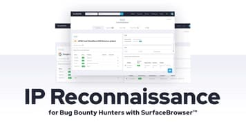 IP Reconnaissance for Bug Bounty Hunters with SurfaceBrowser™