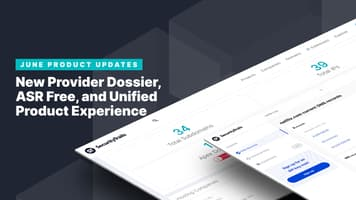 June Product Updates: New Provider Dossier, ASR Free, and Unified Product Experience