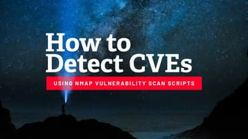 How to Detect CVEs Using Nmap Vulnerability Scan Scripts