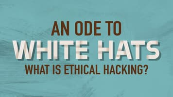 An Ode to White Hats: What Is Ethical Hacking?