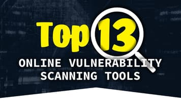 Top 13 Online Vulnerability Scanning Tools