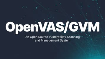 OpenVAS/GVM: An Open Source Vulnerability Scanning and Management System