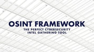 OSINT Framework: The Perfect Cybersecurity Intel Gathering Tool