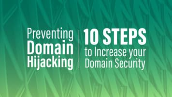 Preventing Domain Hijacking – 10 Steps to Increase your Domain Security