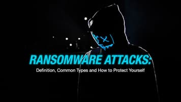 Ransomware Attacks: What They Are, Common Types and How to Protect Yourself