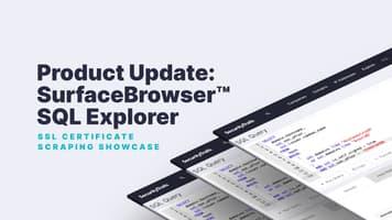 Product Update: SurfaceBrowser™ - SQL Explorer: SSL Certificate Scraping Showcase