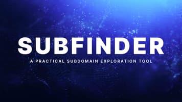 Subfinder: A Practical Subdomain Exploration Tool