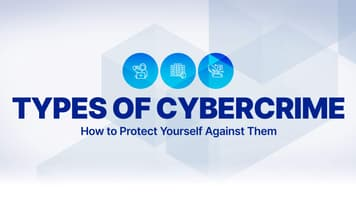 Types of Cybercrime and How to Protect Yourself Against Them