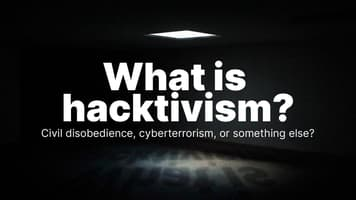 What is Hacktivism? Civil Disobedience, Cyberterrorism, or Something Else?