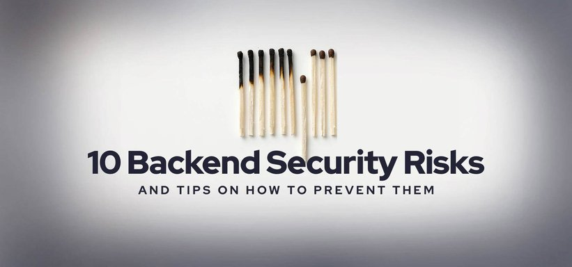 10 Backend Security Risks and Tips on How to Prevent Them.