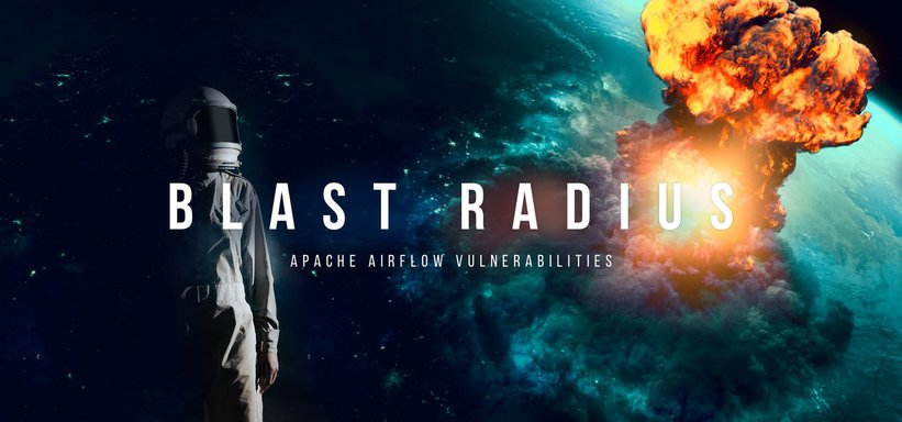 Blast Radius: Apache Airflow Vulnerabilities.