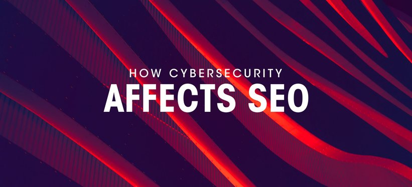How Cybersecurity Affects SEO.