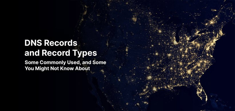 DNS Records and Record Types: Some Commonly Used, and Some You Might Not Know About.