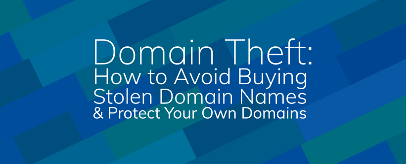 Domain Theft: How to Avoid Buying Stolen Domain Names and Protect Your Own Domains.