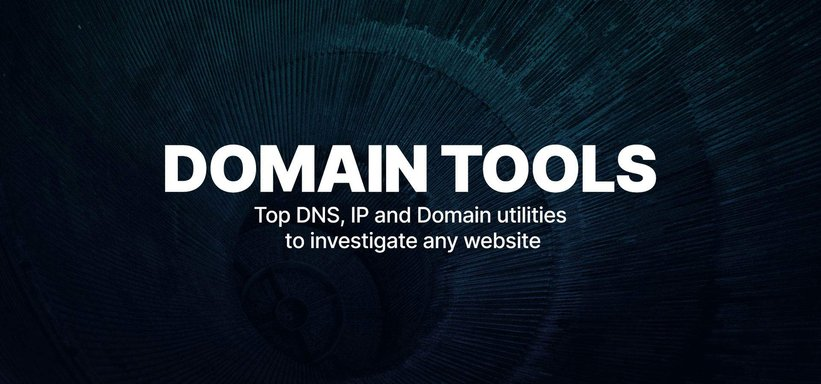 Domain Tools: top DNS, IP and Domain utilities to investigate any website.