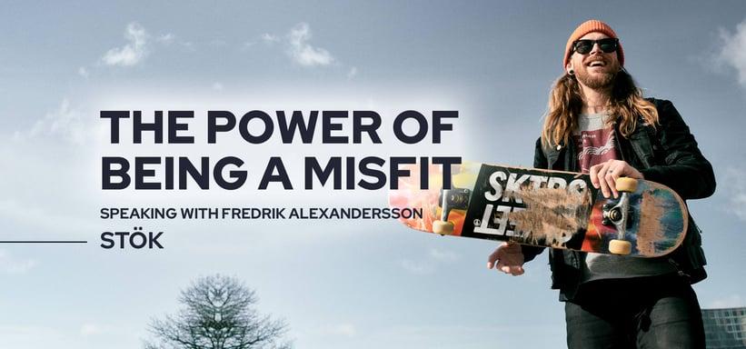 The Power of Being a Misfit: Speaking with Fredrik Alexandersson STÖK.