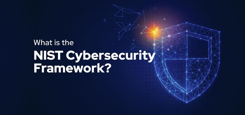 What is the NIST Cybersecurity Framework?.