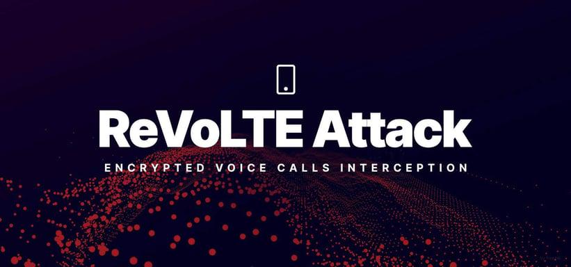 ReVoLTE Attack: Encrypted Voice Calls Interception.