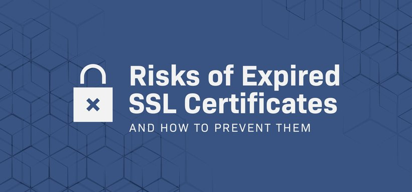 Risks of Expired SSL Certificates.